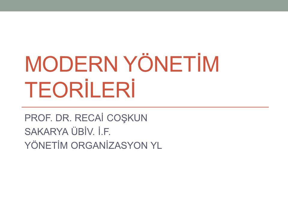 MODERN'İN ANLAMI Avrupa-Batı kültürüyle ilgili… Tarihsel olarak Ortaçağ sonrası (Antik-Ortaçağ- Modern) Aydınlanma sonrası oluşan kültürün günümüze ulaşan kısmı «Sanayileşme» esaslı tartışmalarda 1870 veya 1910'dan günümüze… Daha dar bir tarihsel alan olarak «1910-1960» (postmodern tartışmalarının temellenmeye başladığı zaman) Recai COŞKUN/Modern Yönetim Teorileri 2