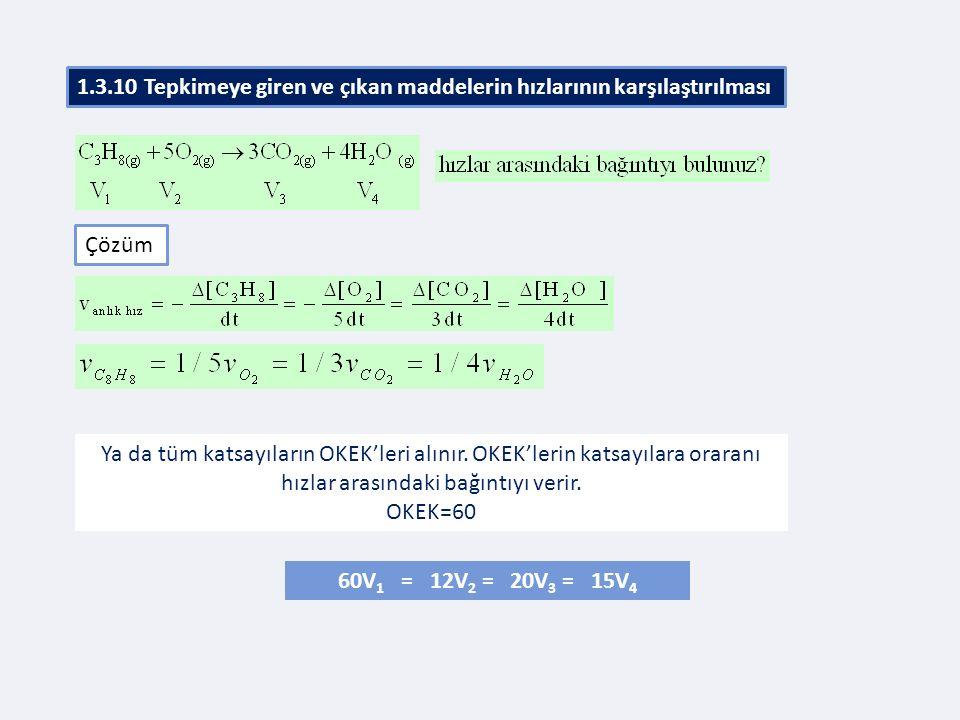 Ya da tüm katsayıların OKEK'leri alınır. OKEK'lerin katsayılara oraranı hızlar arasındaki bağıntıyı verir. OKEK=60 Çözüm 60V 1 = 12V 2 = 20V 3 = 15V 4