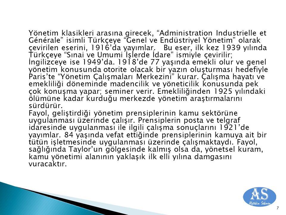 """Yönetim klasikleri arasına girecek, """"Administration Industrielle et Générale"""" isimli Türkçeye """"Genel ve Endüstriyel Yönetim"""" olarak çevirilen eserini,"""