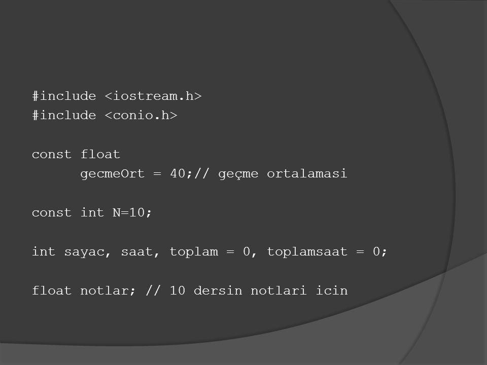 main() { cout << bu program notlarinizin ortalamasini hesaplar. <<endl; for(sayac=0; sayac<N; sayac ++) { cout << ogrenci not girin : <<endl; cin >> notlar; // kullanicinin girecegi notlar cout<<endl; cout << ders saati girin <<endl; cin >> saat; cout<<endl; toplam += (saat * notlar); toplamsaat += saat; }