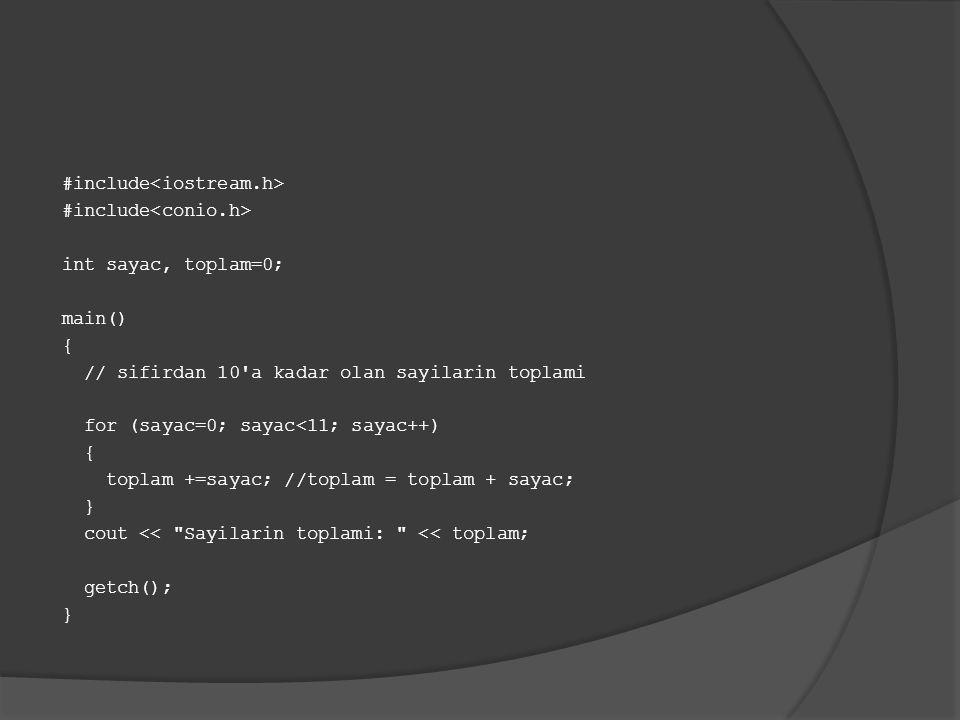 Örnek: Sıfırdan 10'a kadar olan sayıların toplamını while döngüsüyle hesaplayan programı yazınız.