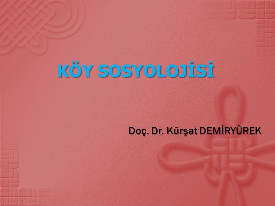 KÖY SOSYOLOJİSİ 1.GİRİŞ 1.1.Sosyolojinin Tanımı ve Konusu 1.2.Başlıca Sosyal Bilim Dalları 1.2.1.Sosyal Morfoloji 1.2.2.Antropoloji 1.2.3.Felsefe 1.2.4.Sosyal Ekonomi 1.2.5.Sosyal Psikoloji 1.3.Sosyolojisinin Temel Kavramları 1.3.1.Sosyal Gruplar 1.3.2.Toplum ve Topluluk 1.3.3.Sosyal Statü ve Rol 1.3.4.Sosyal İlişki 1.3.5.Sosyal Kontrol 1.3.6.Sosyal Kurumlar 1.3.7.Kültür 1.4.Tarım Öğrenimi Çerçevesinde Köy Sosyolojisinin Yeri
