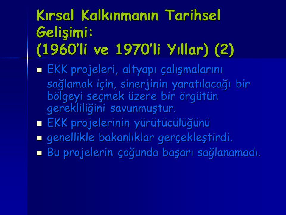 Kırsal Kalkınmanın Tarihsel Gelişimi: (1960'li ve 1970'li Yıllar) (2) EKK projeleri, altyapı çalışmalarını EKK projeleri, altyapı çalışmalarını sağlam