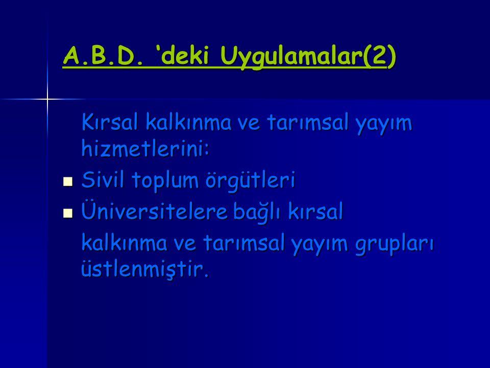 A.B.D. 'deki Uygulamalar(2) Kırsal kalkınma ve tarımsal yayım hizmetlerini: Sivil toplum örgütleri Sivil toplum örgütleri Üniversitelere bağlı kırsal