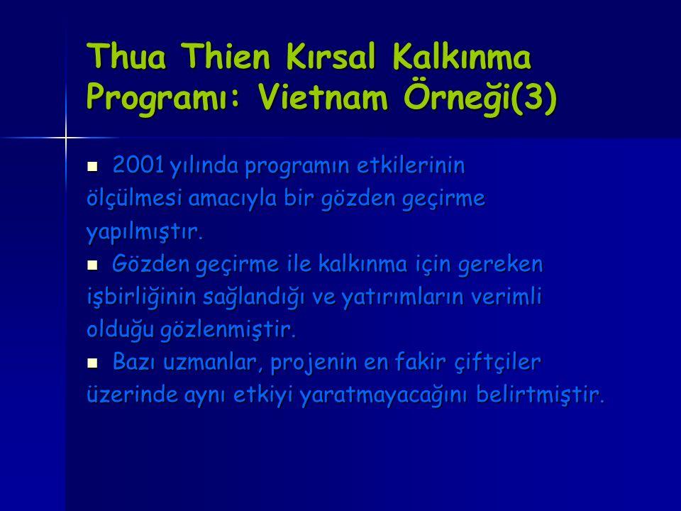Thua Thien Kırsal Kalkınma Programı: Vietnam Örneği(3) 2001 yılında programın etkilerinin 2001 yılında programın etkilerinin ölçülmesi amacıyla bir gö