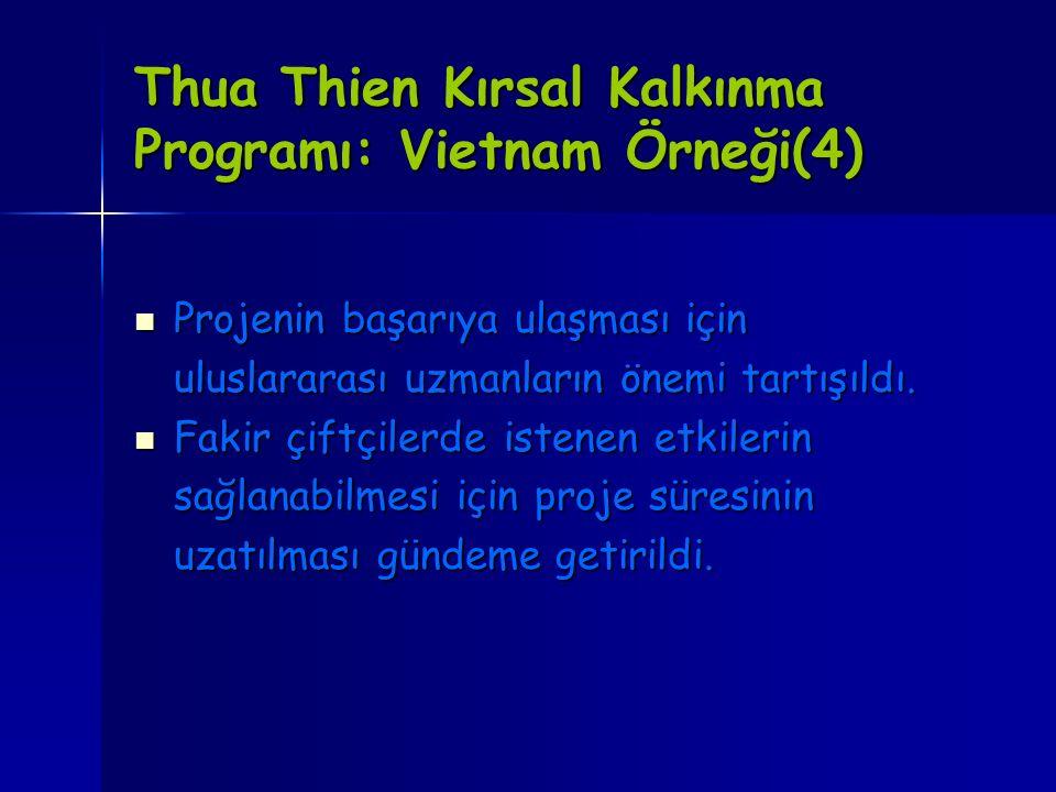Thua Thien Kırsal Kalkınma Programı: Vietnam Örneği(4) Projenin başarıya ulaşması için Projenin başarıya ulaşması için uluslararası uzmanların önemi t