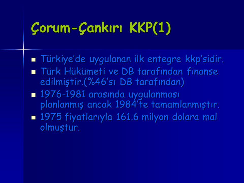 Çorum-Çankırı KKP(1) Türkiye'de uygulanan ilk entegre kkp'sidir. Türkiye'de uygulanan ilk entegre kkp'sidir. Türk Hükümeti ve DB tarafından finanse ed