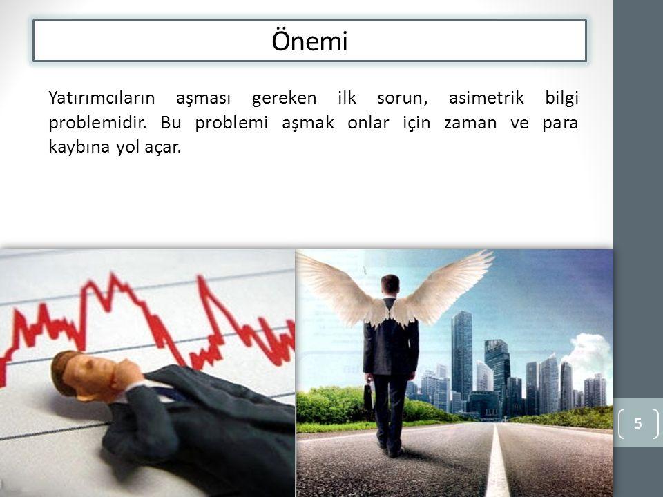 Önemi Yatırımcıların aşması gereken ilk sorun, asimetrik bilgi problemidir.