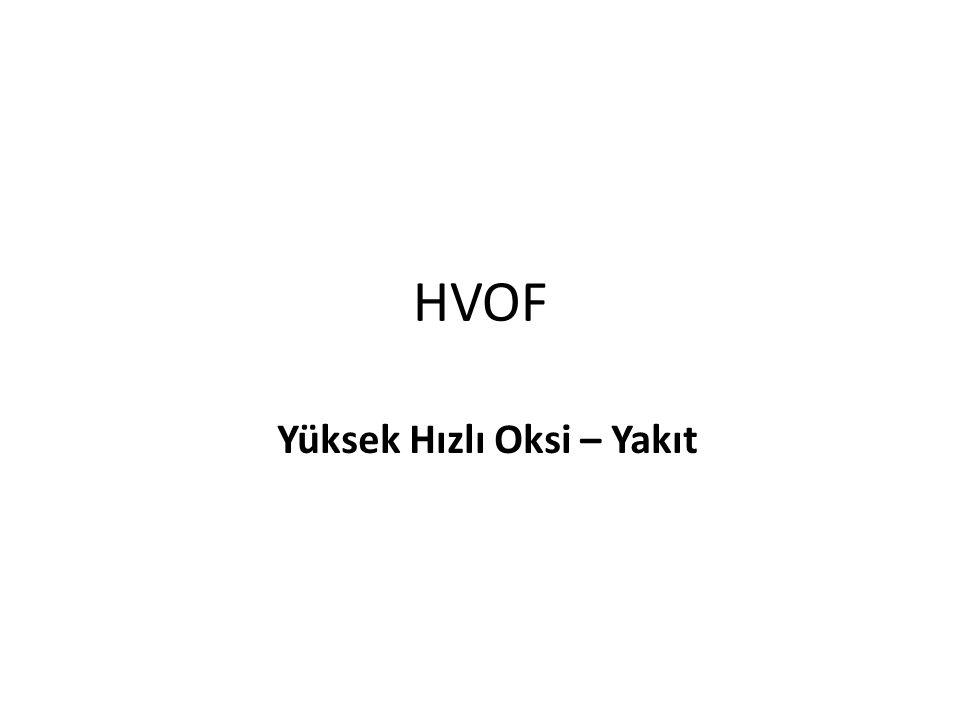 HVOF Yüksek Hızlı Oksi – Yakıt