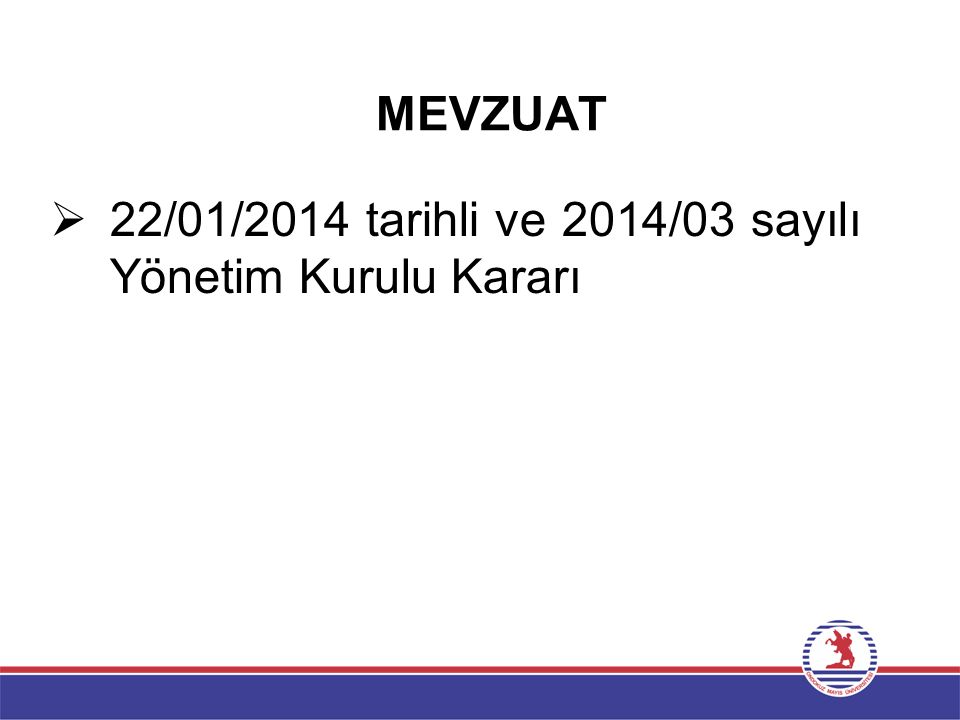 MEVZUAT  22/01/2014 tarihli ve 2014/03 sayılı Yönetim Kurulu Kararı