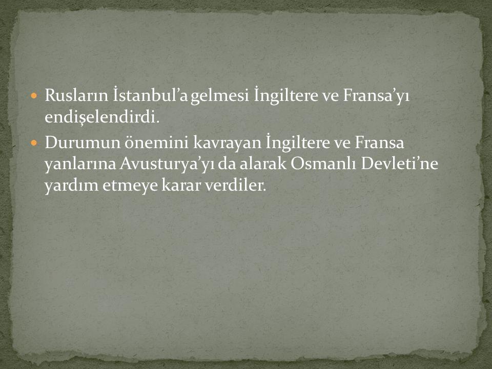 Rusların İstanbul'a gelmesi İngiltere ve Fransa'yı endişelendirdi.