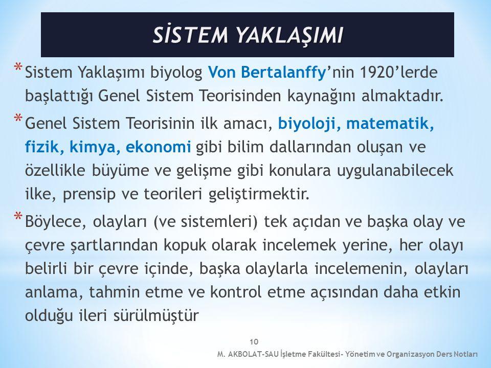 10 * Sistem Yaklaşımı biyolog Von Bertalanffy'nin 1920'lerde başlattığı Genel Sistem Teorisinden kaynağını almaktadır.