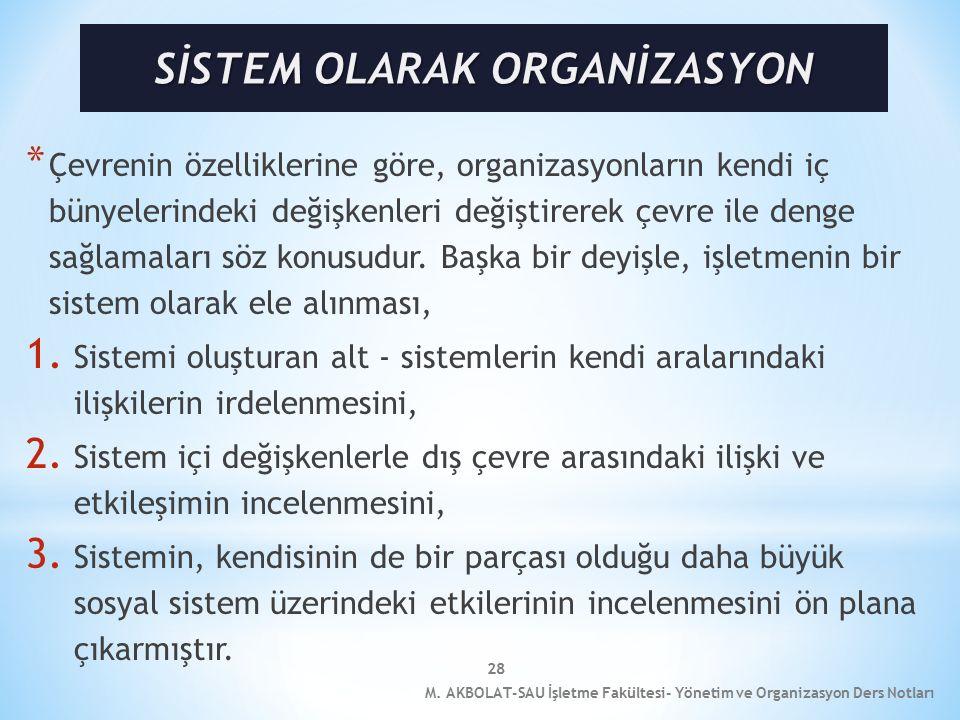 28 * Çevrenin özelliklerine göre, organizasyonların kendi iç bünyelerindeki değişkenleri değiştirerek çevre ile denge sağlamaları söz konusudur.