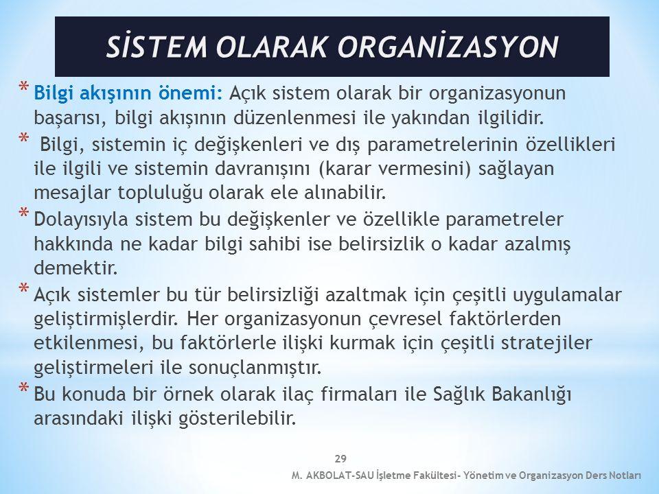 29 * Bilgi akışının önemi: Açık sistem olarak bir organizasyonun başarısı, bilgi akışının düzenlenmesi ile yakından ilgilidir.