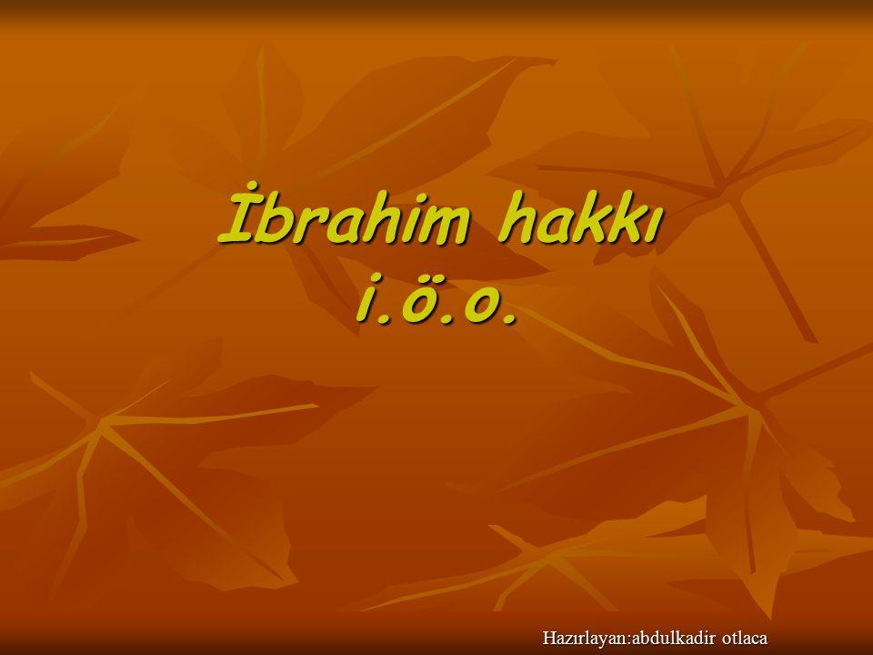 İbrahim hakkı i.ö.o. Hazırlayan:abdulkadir otlaca
