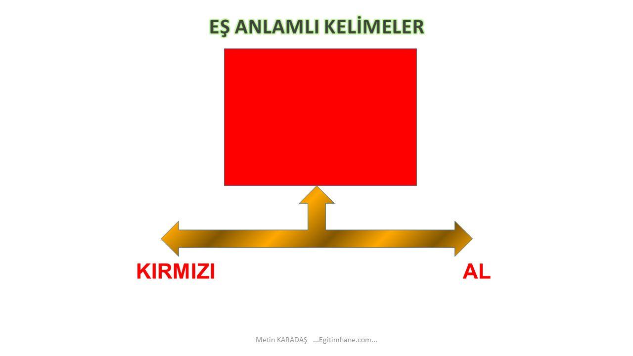 KIRMIZI AL Metin KARADAŞ...Egitimhane.com...