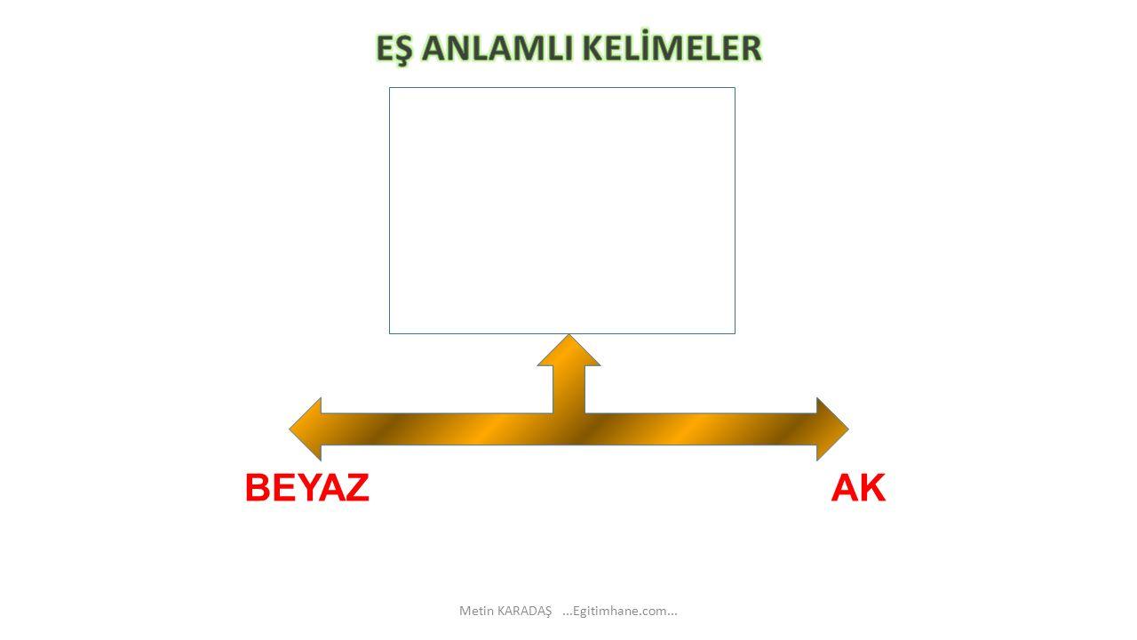 BEYAZ AK Metin KARADAŞ...Egitimhane.com...