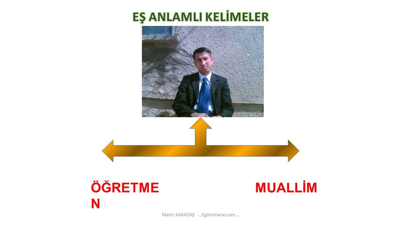 MUALLİM ÖĞRETME N Metin KARADAŞ...Egitimhane.com...