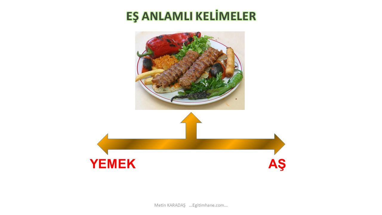 YEMEK AŞ Metin KARADAŞ...Egitimhane.com...