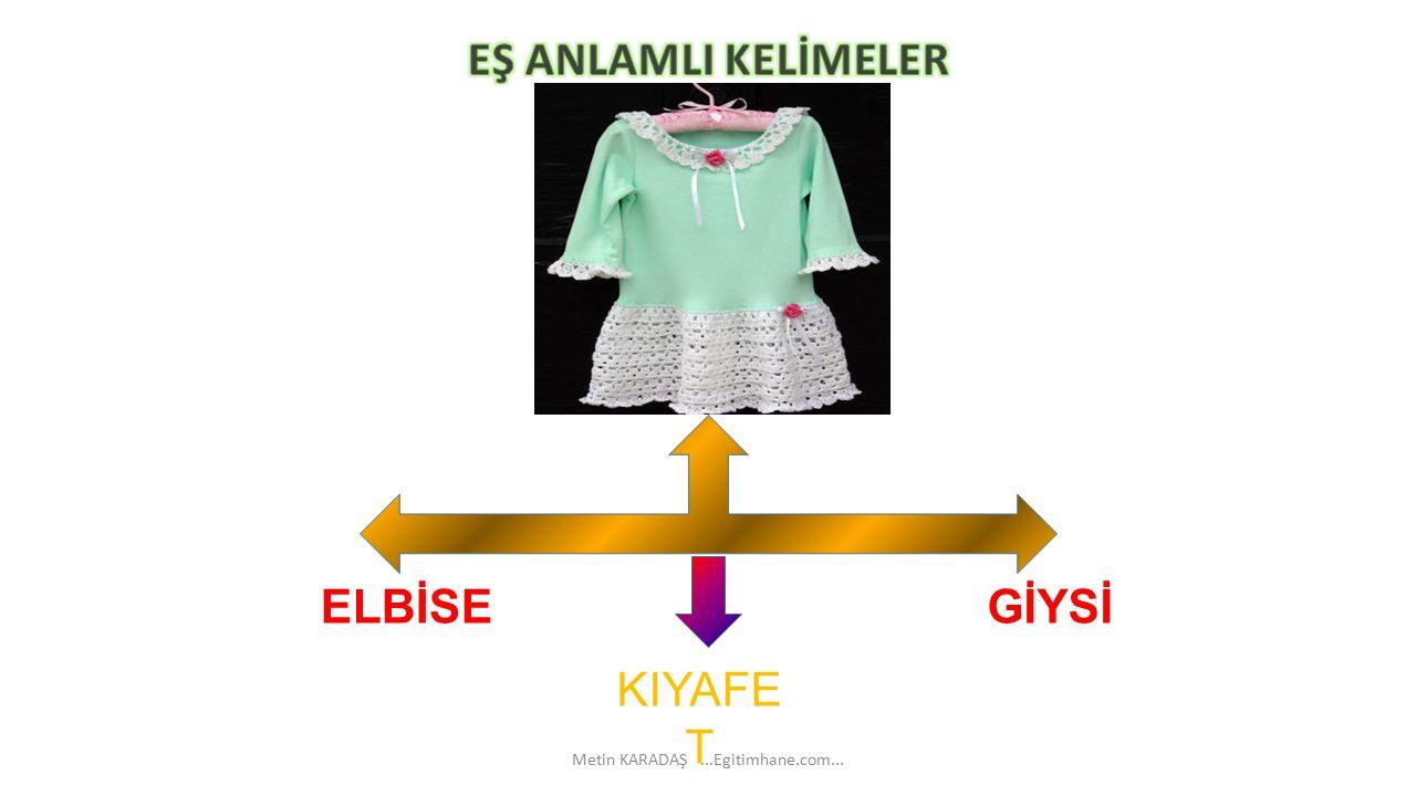 GİYSİELBİSE KIYAFE T Metin KARADAŞ...Egitimhane.com...