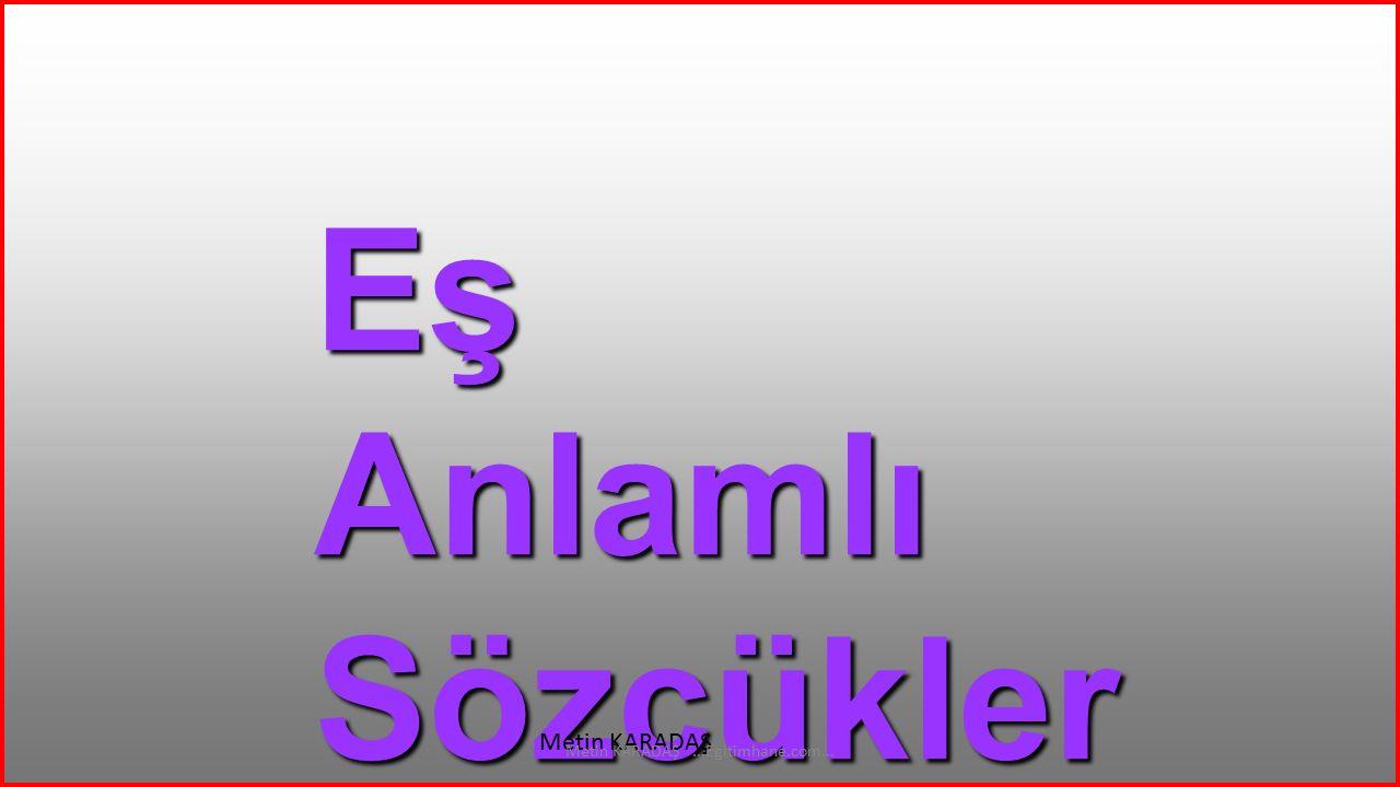 EŞ ANLAMLI KELİMELER HAKİM YARGIÇ Metin KARADAŞ...Egitimhane.com...