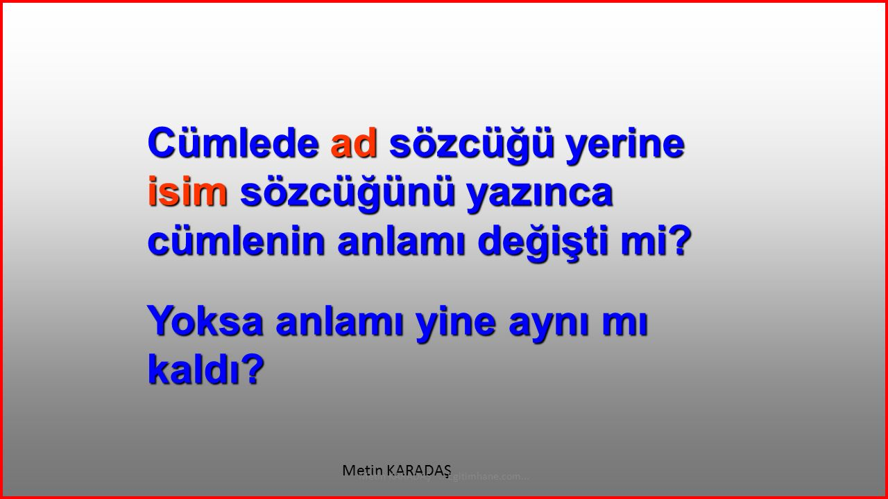 ÖĞRENCİ Metin KARADAŞ...Egitimhane.com... TALEBE