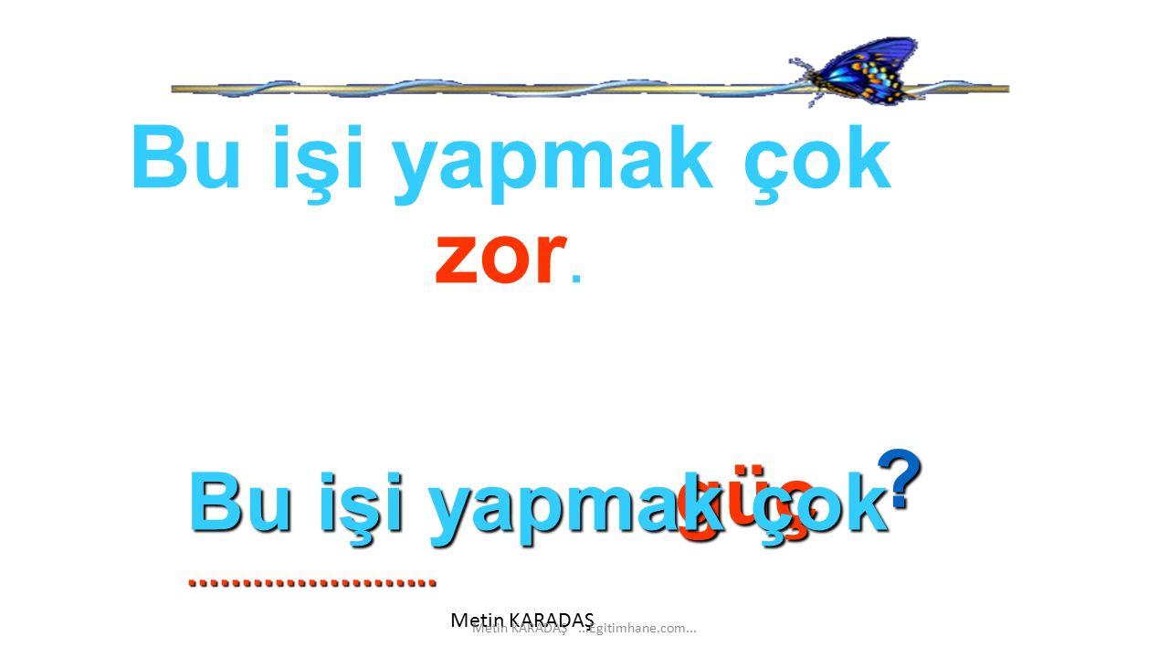 AL Metin KARADAŞ...Egitimhane.com... KIRMIZI