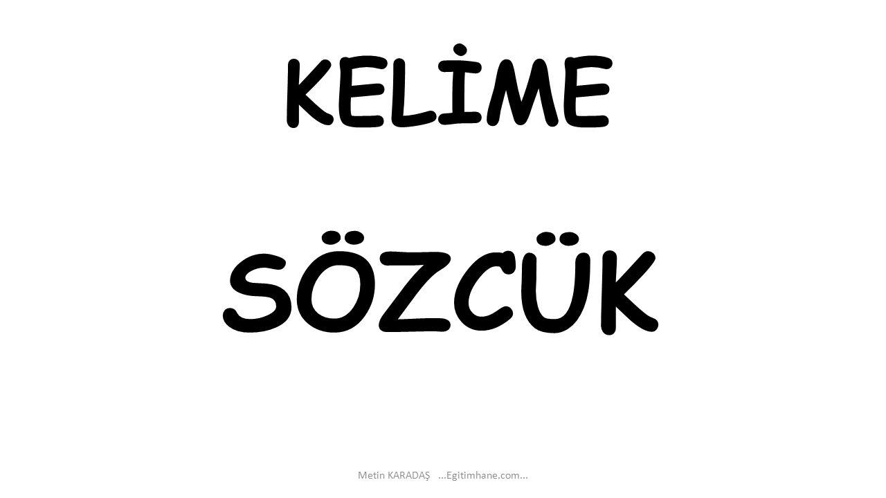 KELİME Metin KARADAŞ...Egitimhane.com... SÖZCÜK