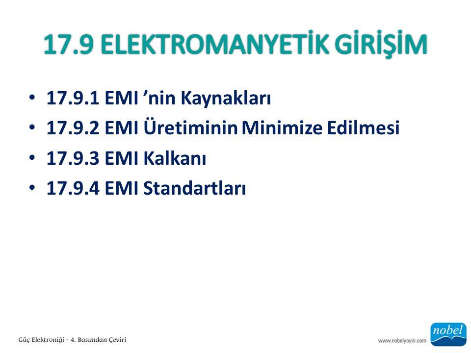 17.9.1 EMI 'nin Kaynakları 17.9.2 EMI Üretiminin Minimize Edilmesi 17.9.3 EMI Kalkanı 17.9.4 EMI Standartları