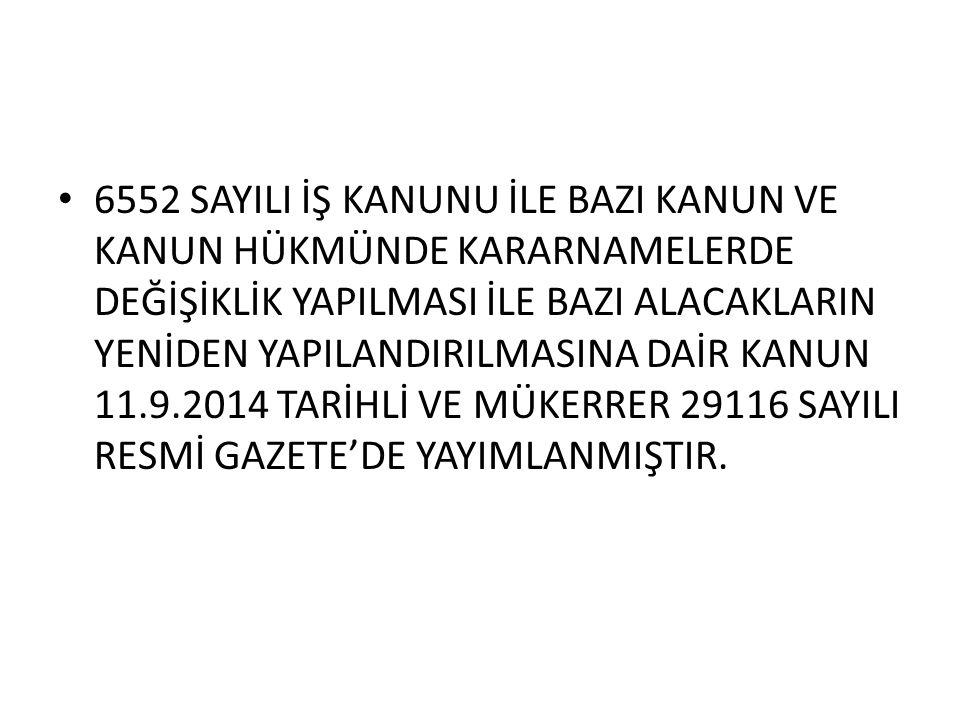 DAVA AŞAMASINDAKİ ALACAKLAR 6552 SAYILI KANUNUN 73.