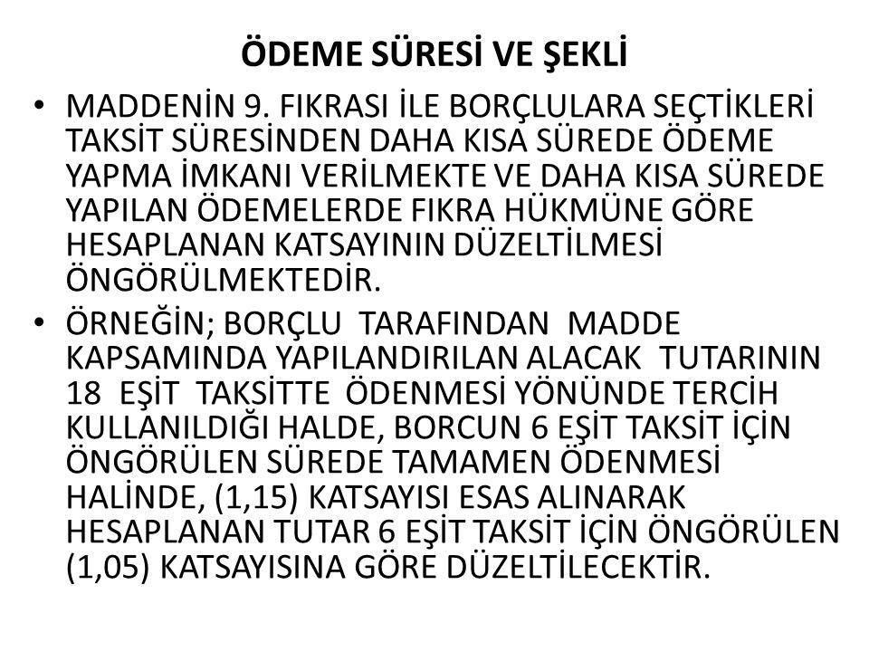 ÖDEME SÜRESİ VE ŞEKLİ MADDENİN 9.