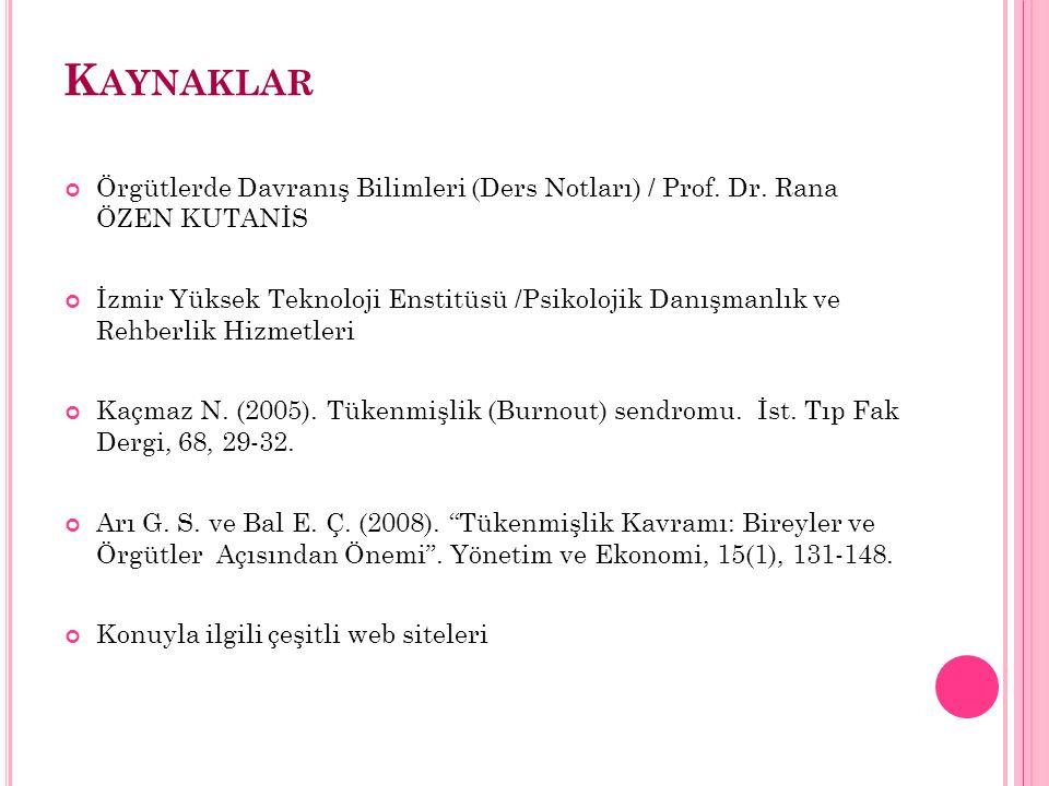 K AYNAKLAR Örgütlerde Davranış Bilimleri (Ders Notları) / Prof.