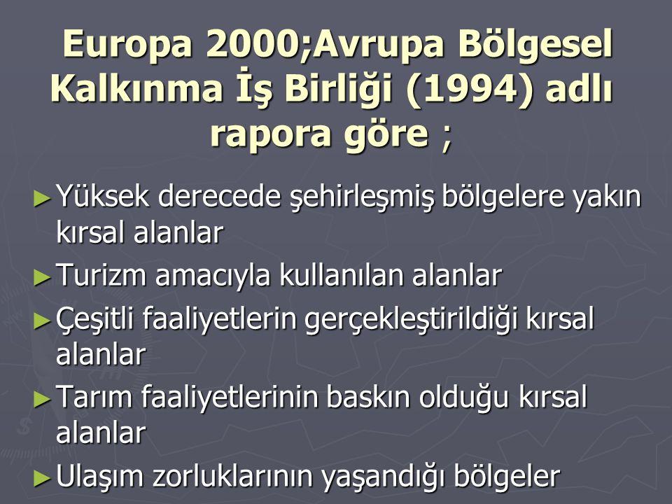 Europa 2000;Avrupa Bölgesel Kalkınma İş Birliği (1994) adlı rapora göre ; Europa 2000;Avrupa Bölgesel Kalkınma İş Birliği (1994) adlı rapora göre ; ►