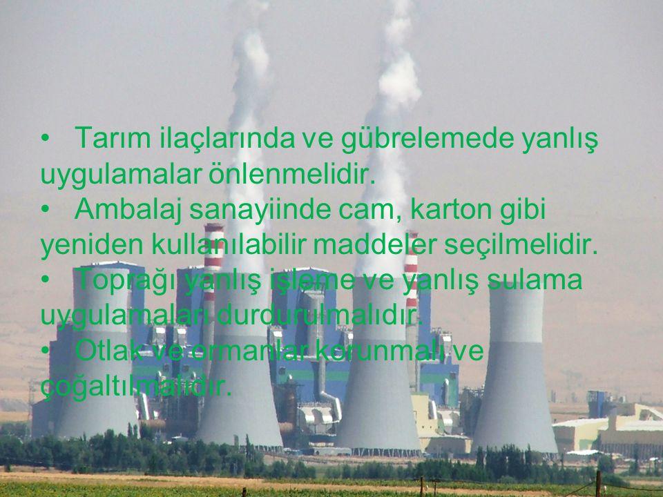Toprak kirliliğinin önlenmesi için; Evsel atıklar toprağa zarar vermeyecek şekilde toplanmalı ve imha edilmelidir. Verimli tarım alanlarına sanayi tes