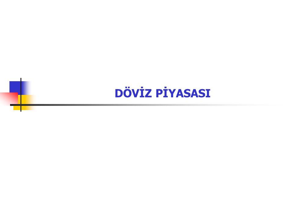 42 VII.BANKALARIN DÖVİZ İŞLEMLERİNE ARACILIK İŞLEVLERİ 3.