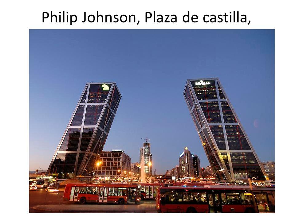 Philip Johnson, Plaza de castilla,