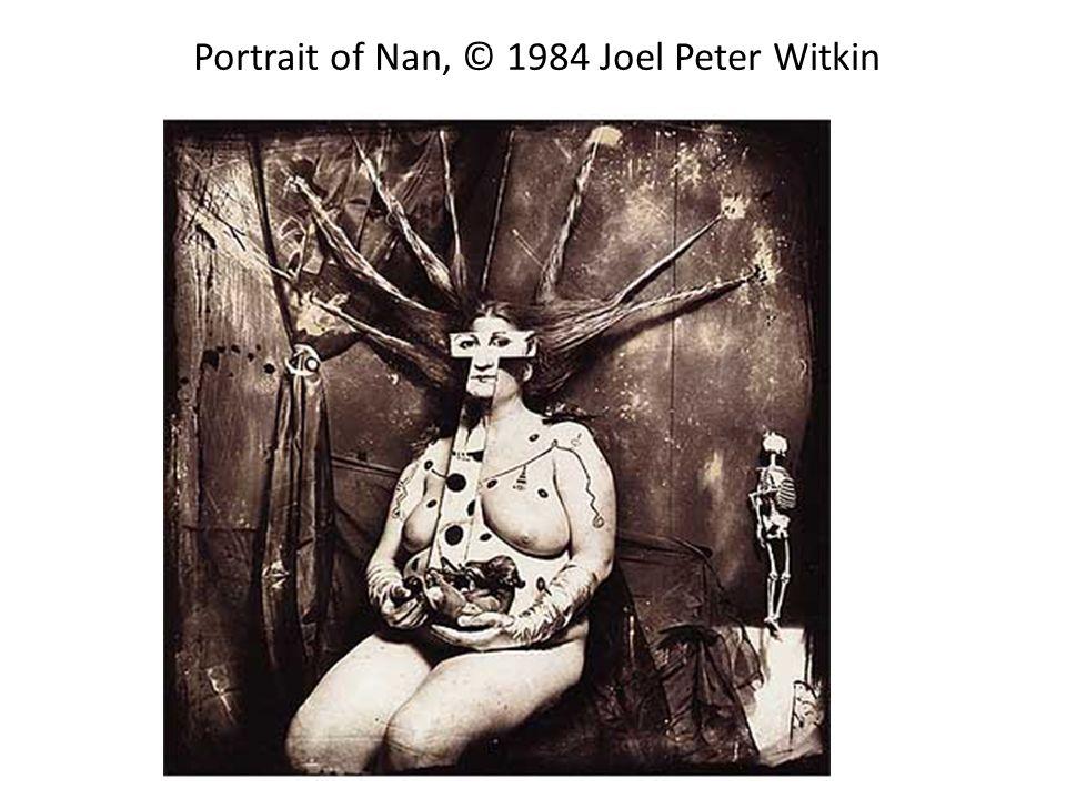 Portrait of Nan, © 1984 Joel Peter Witkin