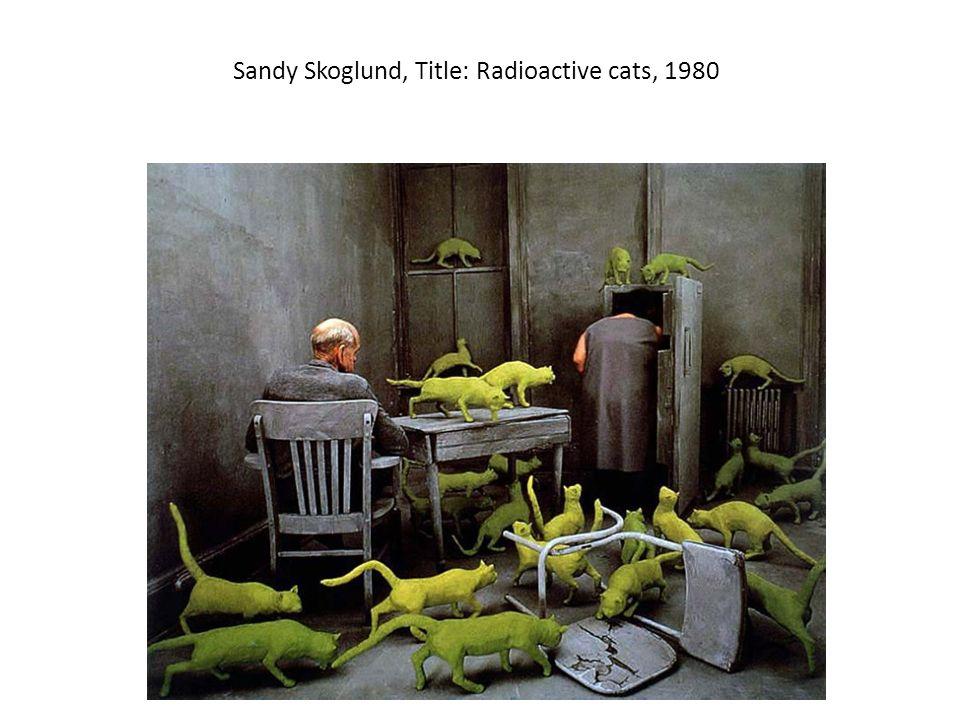 Sandy Skoglund, Title: Radioactive cats, 1980