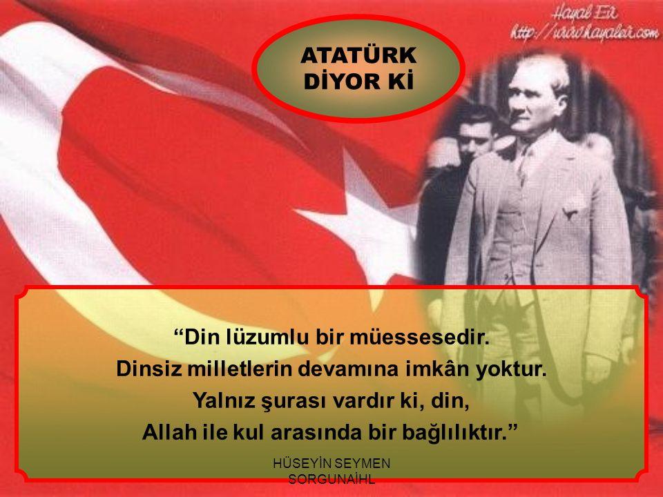1.ATATÜRK'ÜN DİNİN ANLAŞILMASINA VERDİĞİ ÖNEM Atatürk, laiklik anlayışı ile din ve devlet işlerini hem birbirinden ayırmış, hem de laikliğin gereği olarak din ve vicdan hürriyetini korumuştur.
