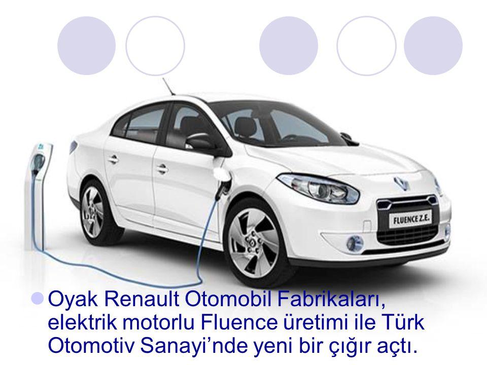 Oyak Renault Otomobil Fabrikaları, elektrik motorlu Fluence üretimi ile Türk Otomotiv Sanayi'nde yeni bir çığır açtı.