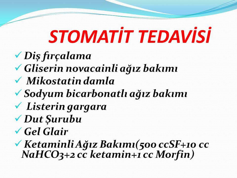 STOMATİT TEDAVİSİ Diş fırçalama Gliserin novacainli ağız bakımı Mikostatin damla Sodyum bicarbonatlı ağız bakımı Listerin gargara Dut Şurubu Gel Glair Ketaminli Ağız Bakımı(500 ccSF+10 cc NaHCO3+2 cc ketamin+1 cc Morfin)