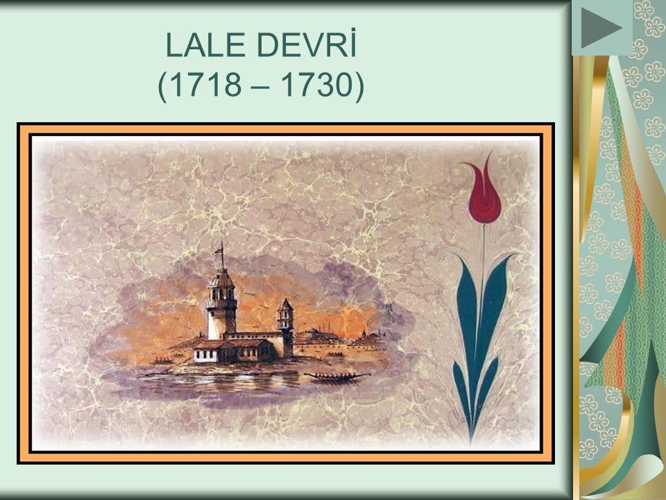 LALE DEVRİ (1718 – 1730)