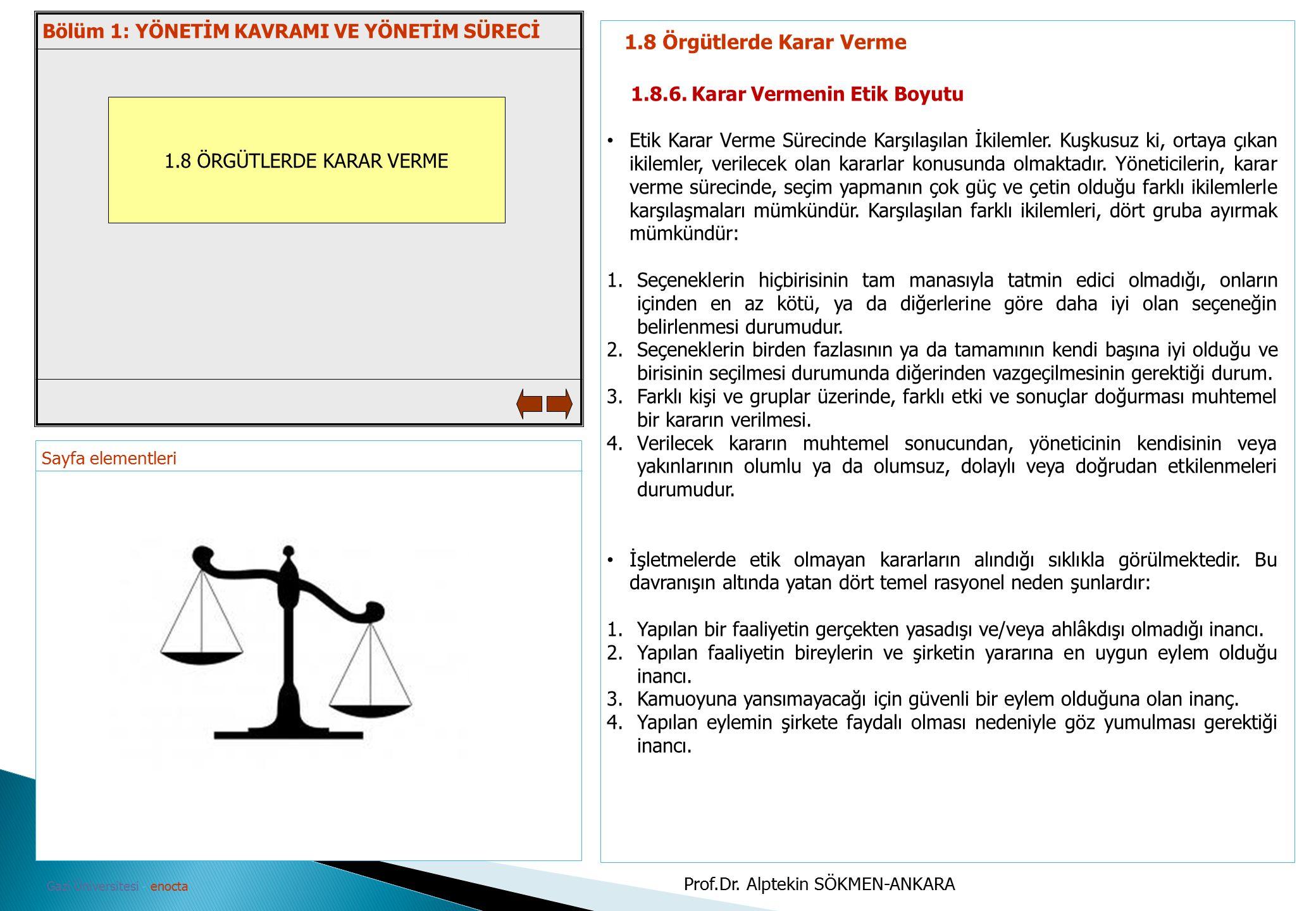 Sayfa elementleri Gazi Üniversitesi - enocta 1.8 ÖRGÜTLERDE KARAR VERME 1.8 Örgütlerde Karar Verme 1.8.6. Karar Vermenin Etik Boyutu Etik Karar Verme