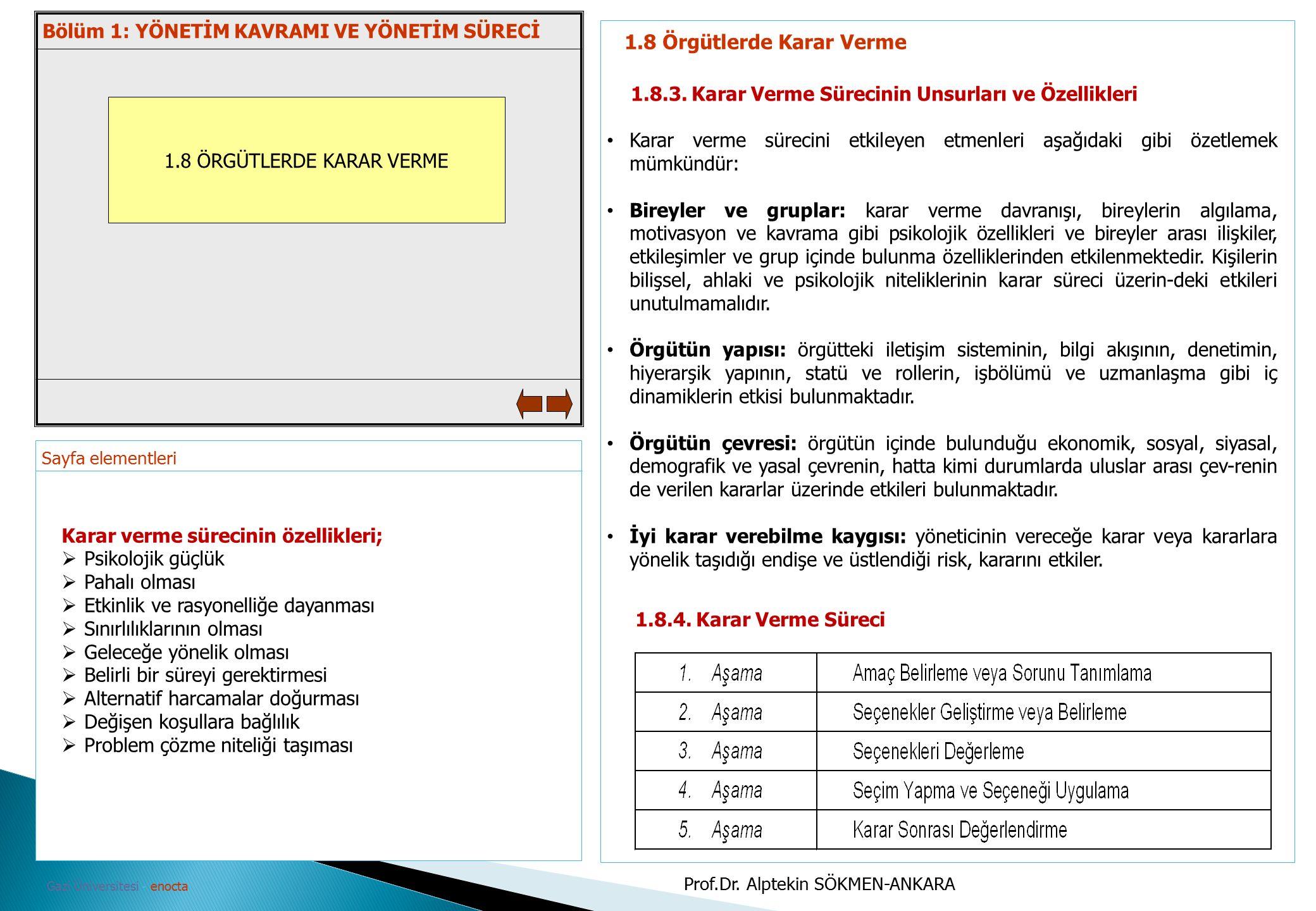 Sayfa elementleri Gazi Üniversitesi - enocta 1.8 ÖRGÜTLERDE KARAR VERME 1.8 Örgütlerde Karar Verme 1.8.3. Karar Verme Sürecinin Unsurları ve Özellikle