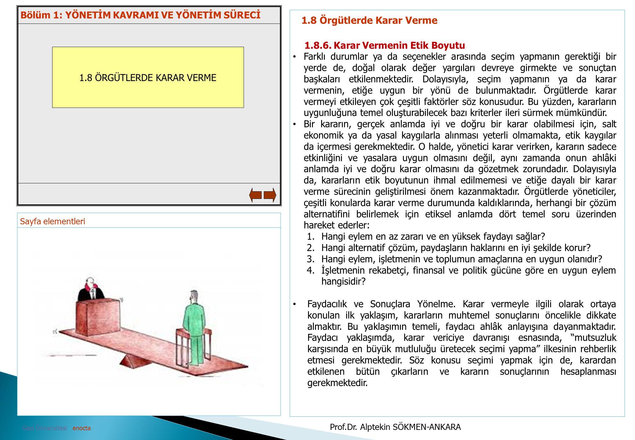 Sayfa elementleri Gazi Üniversitesi - enocta 1.8 ÖRGÜTLERDE KARAR VERME 1.8 Örgütlerde Karar Verme 1.8.6. Karar Vermenin Etik Boyutu Farklı durumlar y