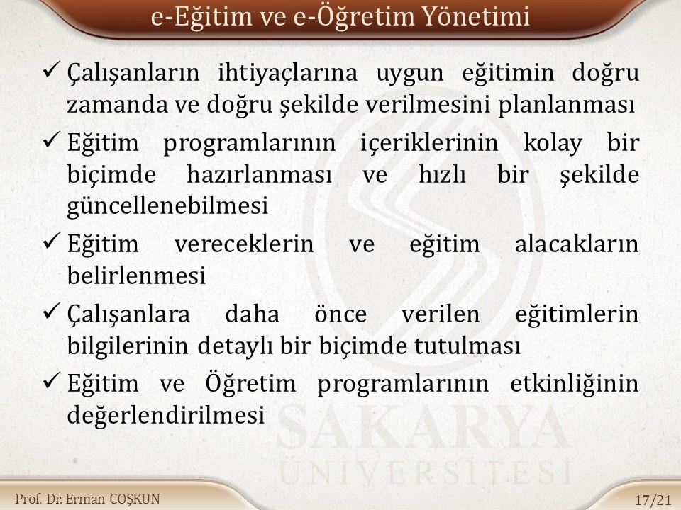 Prof. Dr. Erman COŞKUN e-Eğitim ve e-Öğretim Yönetimi Çalışanların ihtiyaçlarına uygun eğitimin doğru zamanda ve doğru şekilde verilmesini planlanması
