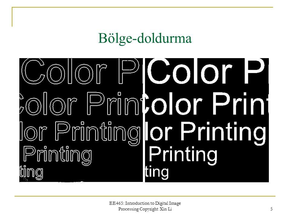 EE465: Introduction to Digital Image Processing Copyright Xin Li 6 Renk-temelli teknikler Renk gösterimleri  Cihaz bağımlı: RGB(görüntüleme) veya CMYK (print)  Cihaz bağımsız : CIE XYZ veya CIELAB (L*a*b*) RGB renk uzaylarının farklı özellikleri söz konusudur
