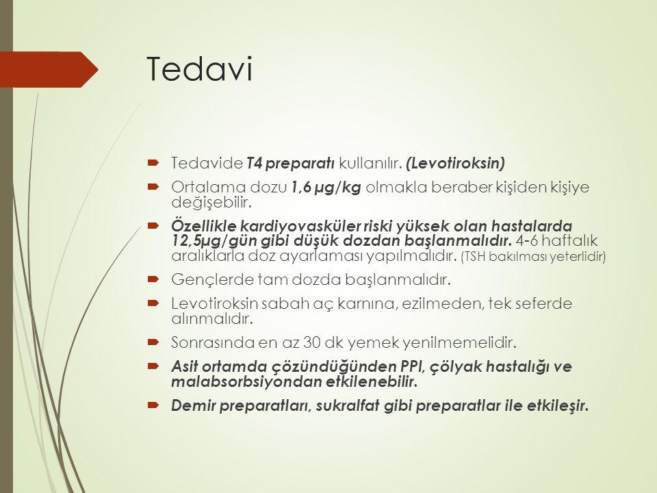 Tedavi  Tedavide T4 preparatı kullanılır. (Levotiroksin)  Ortalama dozu 1,6 µg/kg olmakla beraber kişiden kişiye değişebilir.  Özellikle kardiyovas