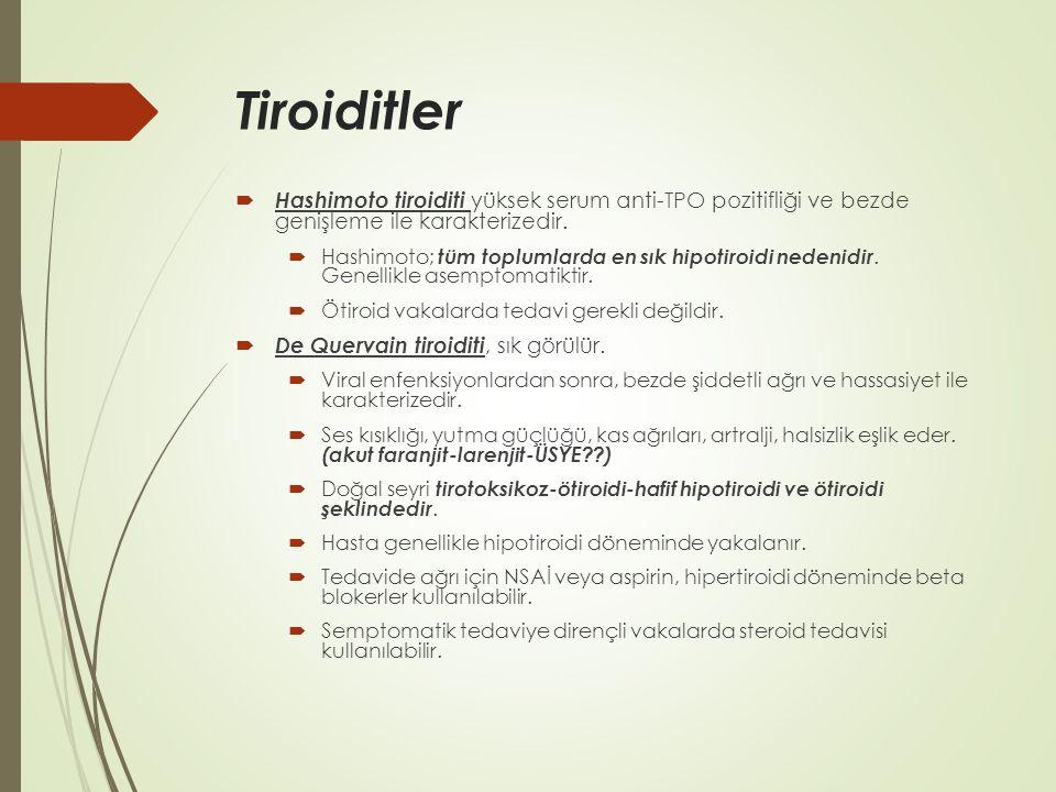 Tiroiditler  Hashimoto tiroiditi yüksek serum anti-TPO pozitifliği ve bezde genişleme ile karakterizedir.  Hashimoto; tüm toplumlarda en sık hipotir