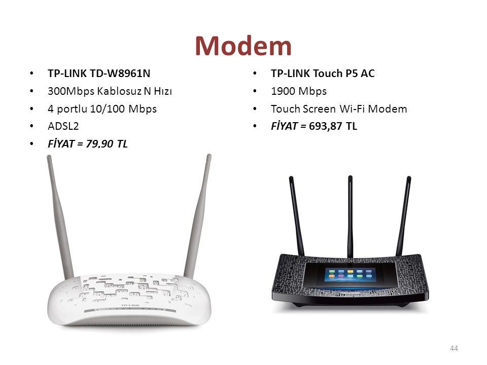 TP-LINK TD-W8961N 300Mbps Kablosuz N Hızı 4 portlu 10/100 Mbps ADSL2 FİYAT = 79,90 TL TP-LINK Touch P5 AC 1900 Mbps Touch Screen Wi-Fi Modem FİYAT = 6
